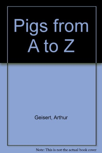 9780606097505: Pigs from A to Z