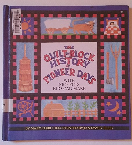 9780606097772: The Quilt-Block History of Pioneer Days: With Projects Kids Can Make