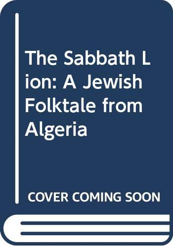 9780606098038: The Sabbath Lion: A Jewish Folktale from Algeria