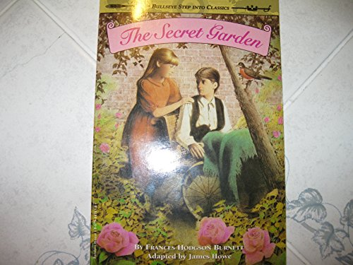 The Secret Garden (Bullseye Step Into Classics) (0606098372) by Frances Hodgson Burnett; James Howe