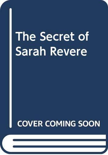 9780606098380: The Secret of Sarah Revere