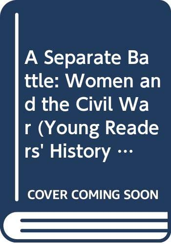 9780606098410: A Separate Battle: Women and the Civil War (Young Readers' History of the Civil War)