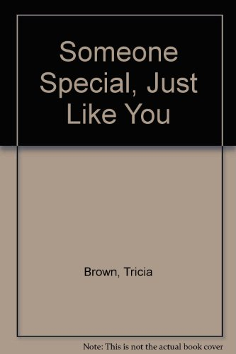 Someone Special, Just Like You (0606098712) by Tricia Brown