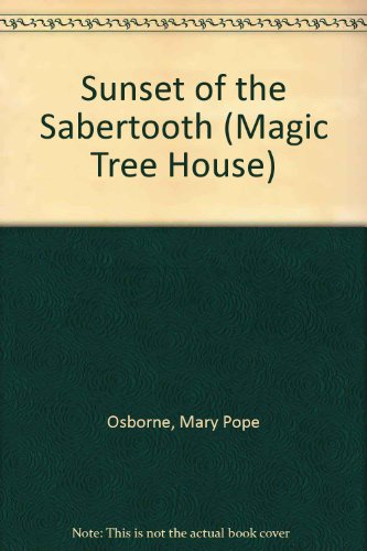 9780606099134: Sunset of the Sabertooth (Magic Tree House)