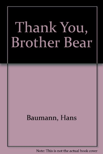9780606099608: Thank You, Brother Bear