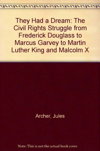 9780606099646: They Had a Dream: The Civil Rights Struggle from Frederick Douglass to Marcus Garvey to Martin Luther King and Malcolm X