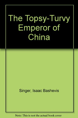 9780606099837: The Topsy-Turvy Emperor of China