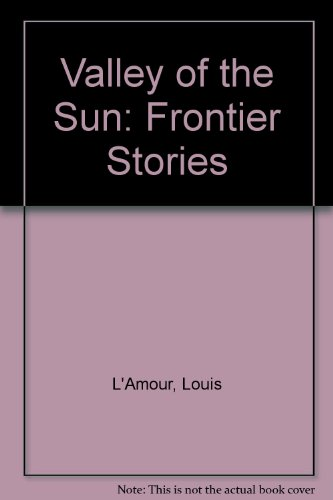 9780606100106: Valley of the Sun: Frontier Stories