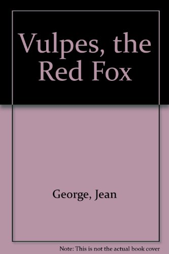 9780606100175: Vulpes, the Red Fox