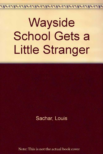 Wayside School Gets a Little Stranger (9780606100243) by Louis Sachar