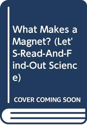 9780606100533: What Makes a Magnet? (Let's-read-and-find-out science)