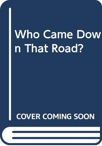 9780606100656: Who Came Down That Road?