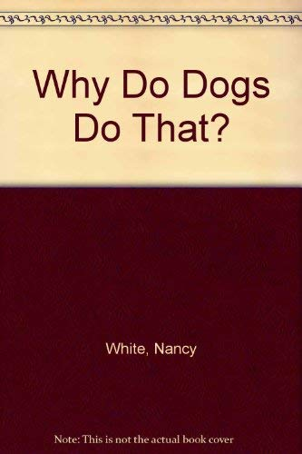 9780606100694: Why Do Dogs Do That?