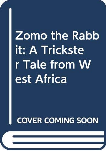 9780606101073: Zomo the Rabbit: A Trickster Tale from West Africa