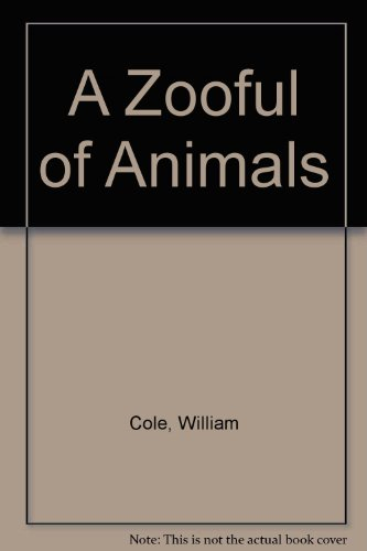 A Zooful of Animals: Cole, William