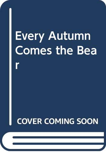 9780606101776: Every Autumn Comes the Bear