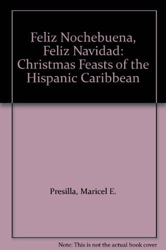 9780606101837: Feliz Nochebuena, Feliz Navidad: Christmas Feasts of the Hispanic Caribbean