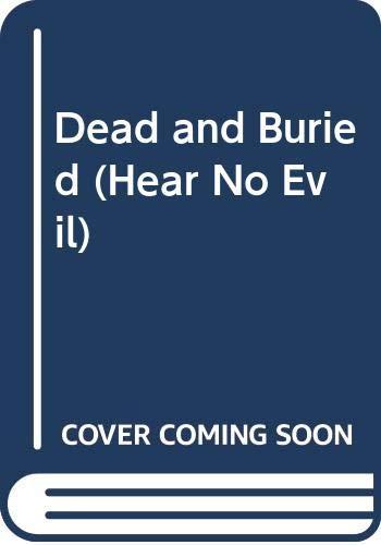 9780606102087: Dead and Buried (Hear No Evil, No 4)