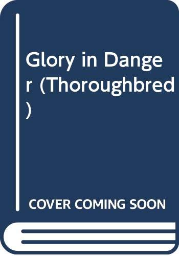 9780606103411: Glory in Danger (Thoroughbred, No 16)