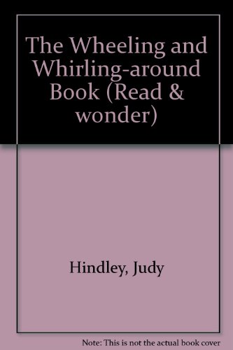 The Wheeling and Whirling-Around Book (0606103619) by Judy Hindley