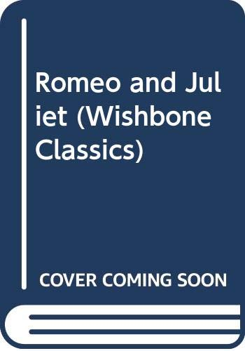 Romeo and Juliet (Wishbone Classics) (060610366X) by Billy Aronson