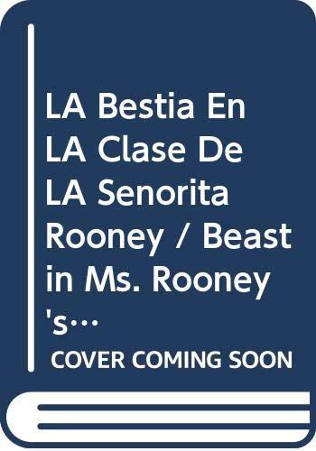 9780606103817: LA Bestia En LA Clase De LA Senorita Rooney / Beast in Ms. Rooney's Room (Kids of Polk Street School) (Spanish Edition)