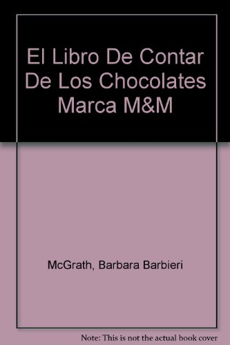 9780606104135: El Libro De Contar De Los Chocolates Marca M&M/M&M's Brand Chocolate Candies Counting Book (Spanish and English Edition)