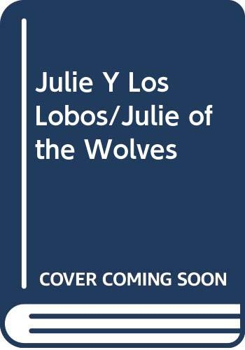 9780606104319: Julie Y Los Lobos/Julie of the Wolves (Spanish and English Edition)