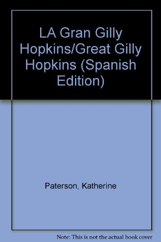LA Gran Gilly Hopkins/Great Gilly Hopkins (Spanish Edition): Paterson, Katherine
