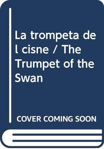 9780606104456: La trompeta del cisne / The Trumpet of the Swan (Spanish Edition)