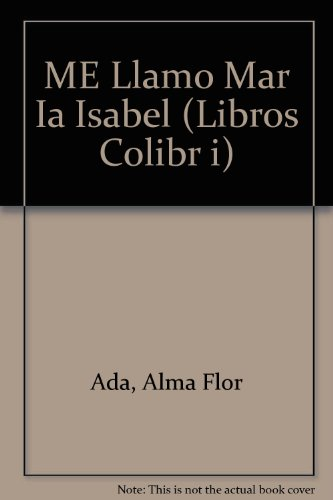 9780606104852: Me Llamo Maria Isabel / My Name Is Maria Isabel (Libros Colibr i) (Spanish Edition)
