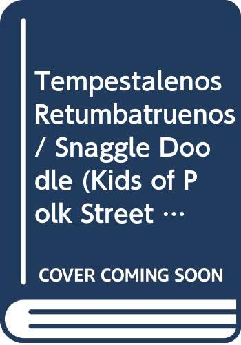 9780606105156: Tempestalenos Retumbatruenos / Snaggle Doodle (Kids of Polk Street School) (Spanish and English Edition)