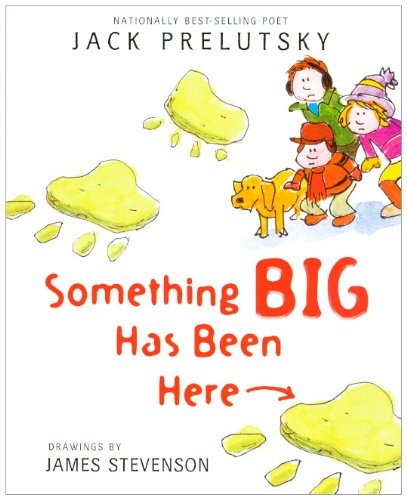 Something Big Has Been Here (Turtleback School & Library Binding Edition) (9780606105392) by Jack Prelutsky