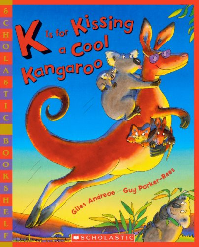 K Is for Kissing a Cool Kangaroo: Giles Andreae