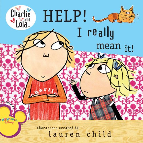 9780606106344: Help! I Really Mean It! (Turtleback School & Library Binding Edition) (Charlie and Lola)