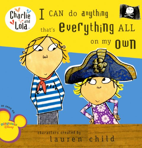 9780606106351: I Can Do Anything That's Everything All On My Own (Turtleback School & Library Binding Edition) (Charlie and Lola)