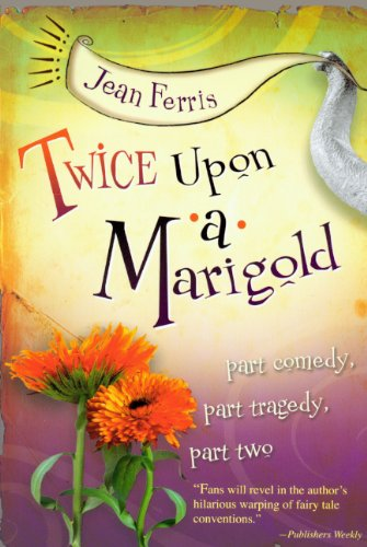 Twice Upon A Marigold (Turtleback School & Library Binding Edition) (0606106529) by Jean Ferris
