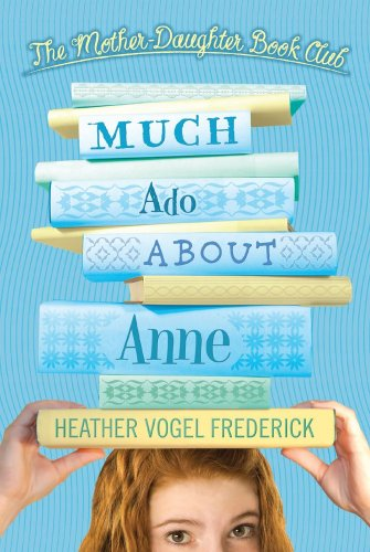 9780606106542: Much Ado About Anne (Turtleback School & Library Binding Edition) (Mother-Daughter Book Club)