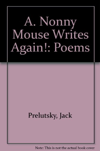 A. Nonny Mouse Writes Again!: Poems (0606107339) by Prelutsky, Jack