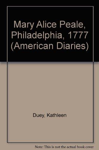9780606107396: Mary Alice Peale: Philadelphia, 1777 (American Diaries)