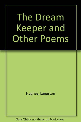 The Dream Keeper and Other Poems: Langston Hughes; Illustrator-J.