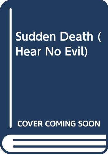 9780606108386: Sudden Death (Hear No Evil)