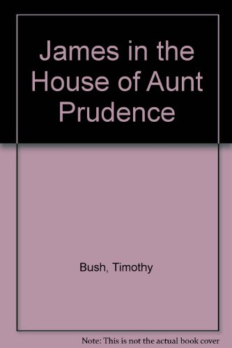 9780606108539: James in the House of Aunt Prudence