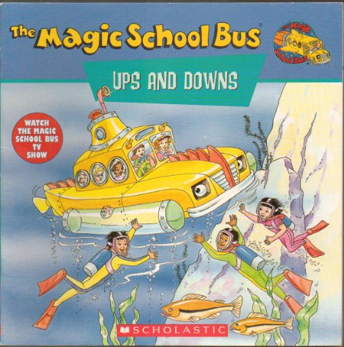 9780606108676: The Magic School Bus Ups and Downs: A Book About Floating and Sinking
