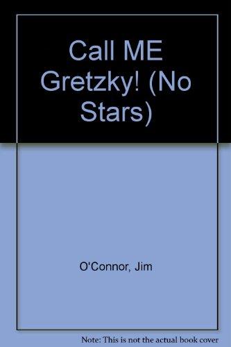 9780606108966: Call Me Gretzky! (No Stars)