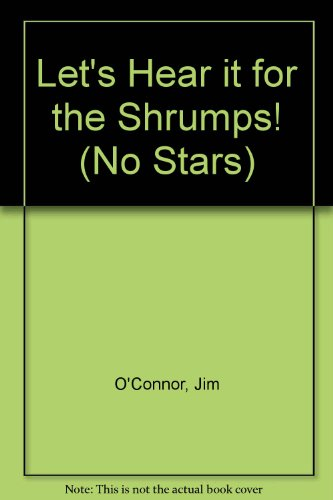 Let's Hear It for the Shrumps! (No Stars): O'Connor, Jim