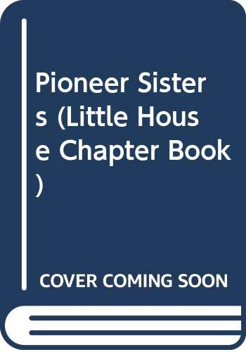 9780606109055: Pioneer Sisters (A Little house chapter book)