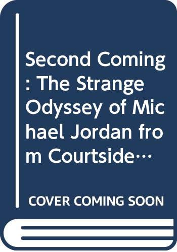 9780606109253: Second Coming: The Strange Odyssey of Michael Jordan--from Courtside to Home Plate and Back Again