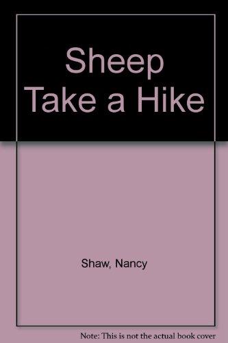 Sheep Take a Hike: Shaw, Nancy