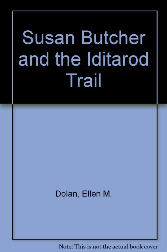 9780606109468: Susan Butcher and the Iditarod Trail